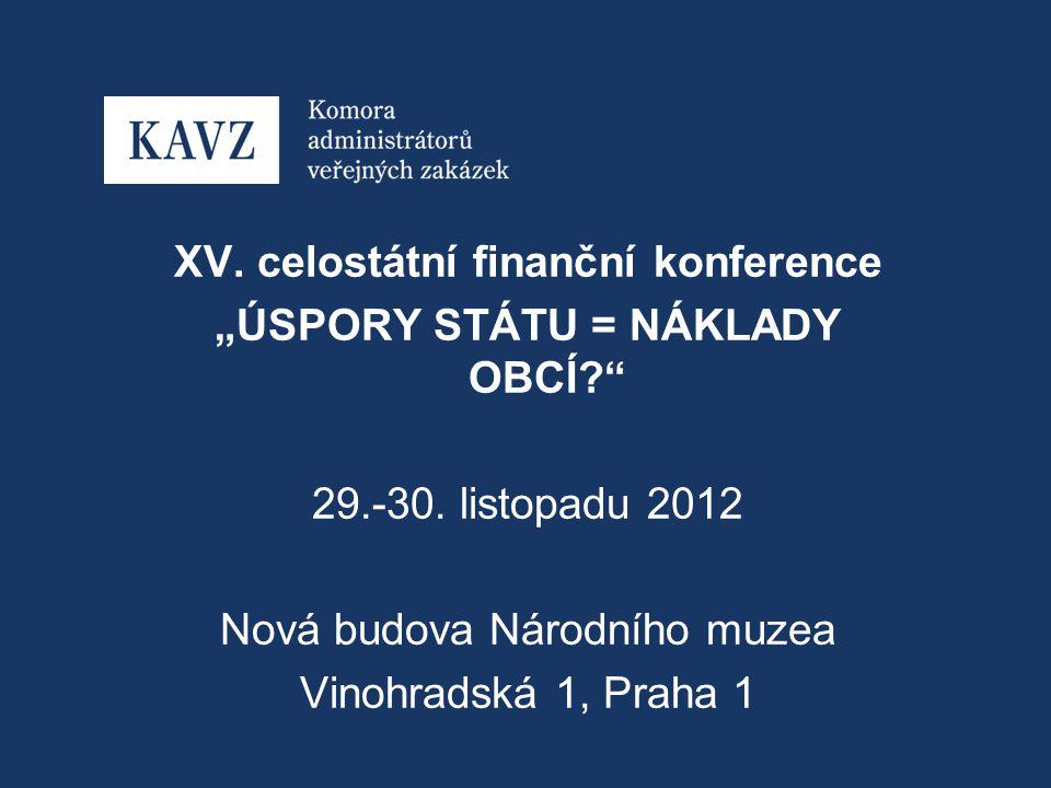 """XV. celostátní finanční konference """"ÚSPORY STÁTU = NÁKLADY OBCÍ 29.-30."""