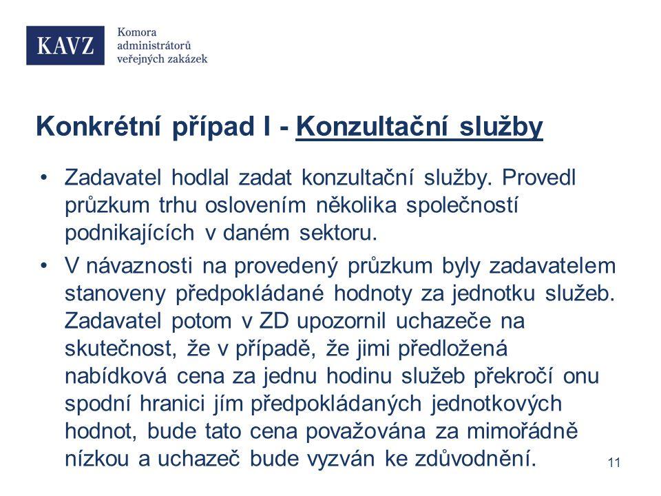 Konkrétní případ I - Konzultační služby Zadavatel hodlal zadat konzultační služby.