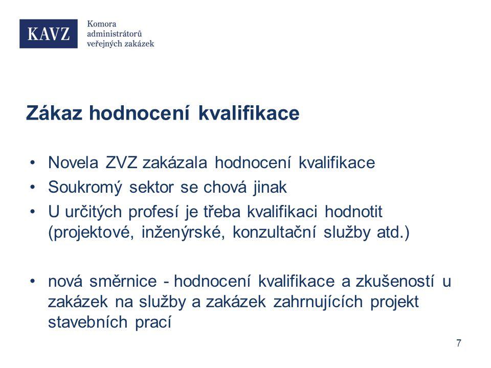 Zákaz hodnocení kvalifikace Novela ZVZ zakázala hodnocení kvalifikace Soukromý sektor se chová jinak U určitých profesí je třeba kvalifikaci hodnotit (projektové, inženýrské, konzultační služby atd.) nová směrnice - hodnocení kvalifikace a zkušeností u zakázek na služby a zakázek zahrnujících projekt stavebních prací 7