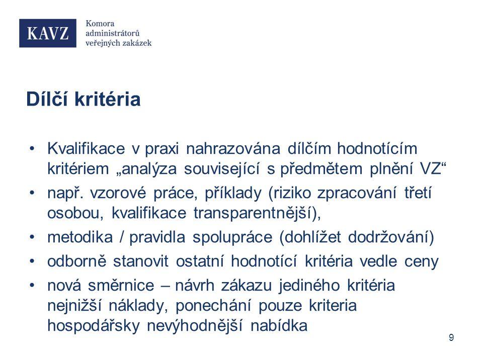 """Dílčí kritéria Kvalifikace v praxi nahrazována dílčím hodnotícím kritériem """"analýza související s předmětem plnění VZ např."""