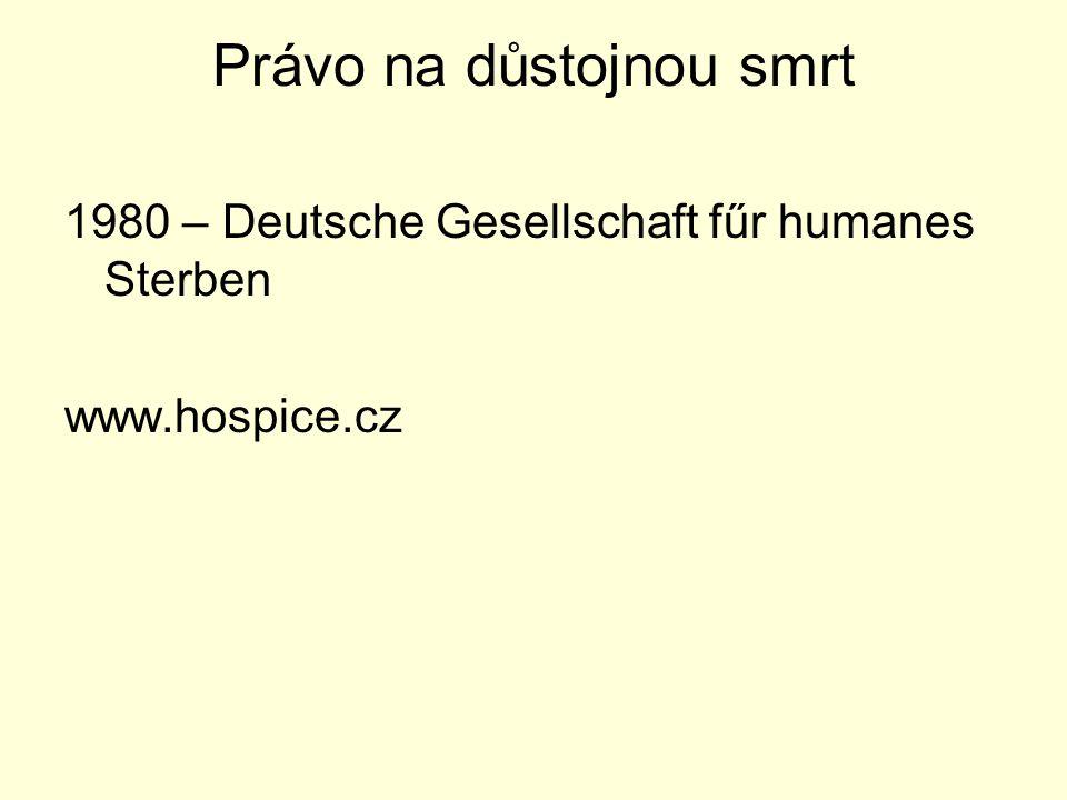 Právo na důstojnou smrt 1980 – Deutsche Gesellschaft fűr humanes Sterben www.hospice.cz