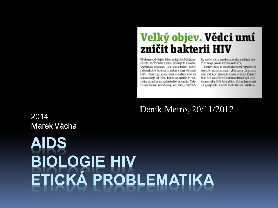 Konec roku 2006: přelom http://www.cdc.gov/mmwr/preview/mmwrhtml/rr5514a1.htm  For patients in all health-care settings  HIV screening is recommended for patients in all health-care settings after the patient is notified that testing will be performed unless the patient declines (opt-out screening).