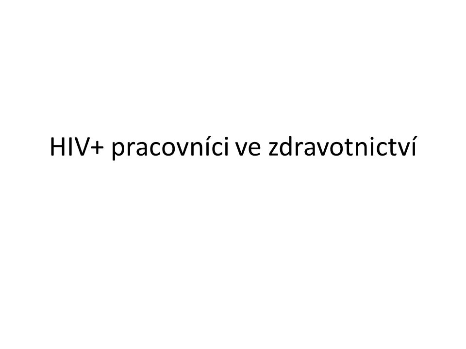 HIV+ pracovníci ve zdravotnictví