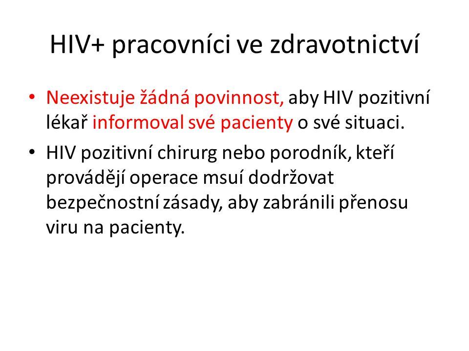 Neexistuje žádná povinnost, aby HIV pozitivní lékař informoval své pacienty o své situaci. HIV pozitivní chirurg nebo porodník, kteří provádějí operac