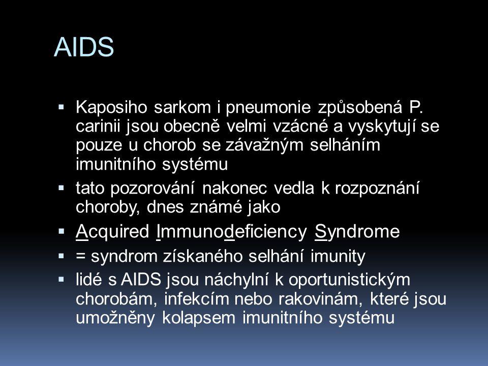 AIDS  Kaposiho sarkom i pneumonie způsobená P. carinii jsou obecně velmi vzácné a vyskytují se pouze u chorob se závažným selháním imunitního systému