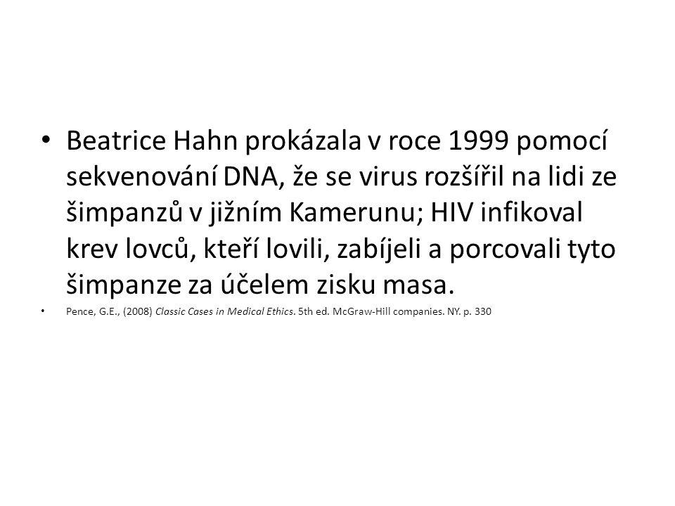 Beatrice Hahn prokázala v roce 1999 pomocí sekvenování DNA, že se virus rozšířil na lidi ze šimpanzů v jižním Kamerunu; HIV infikoval krev lovců, kteř