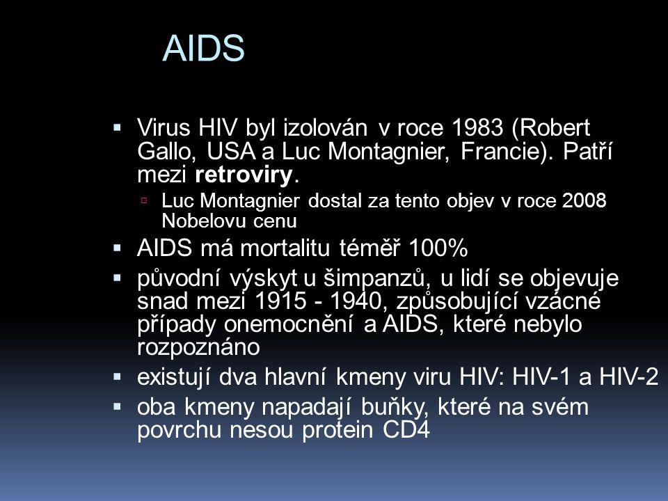 AIDS  Virus HIV byl izolován v roce 1983 (Robert Gallo, USA a Luc Montagnier, Francie). Patří mezi retroviry.  Luc Montagnier dostal za tento objev