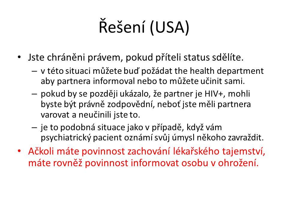 Řešení (USA) Jste chráněni právem, pokud příteli status sdělíte. – v této situaci můžete buď požádat the health department aby partnera informoval neb
