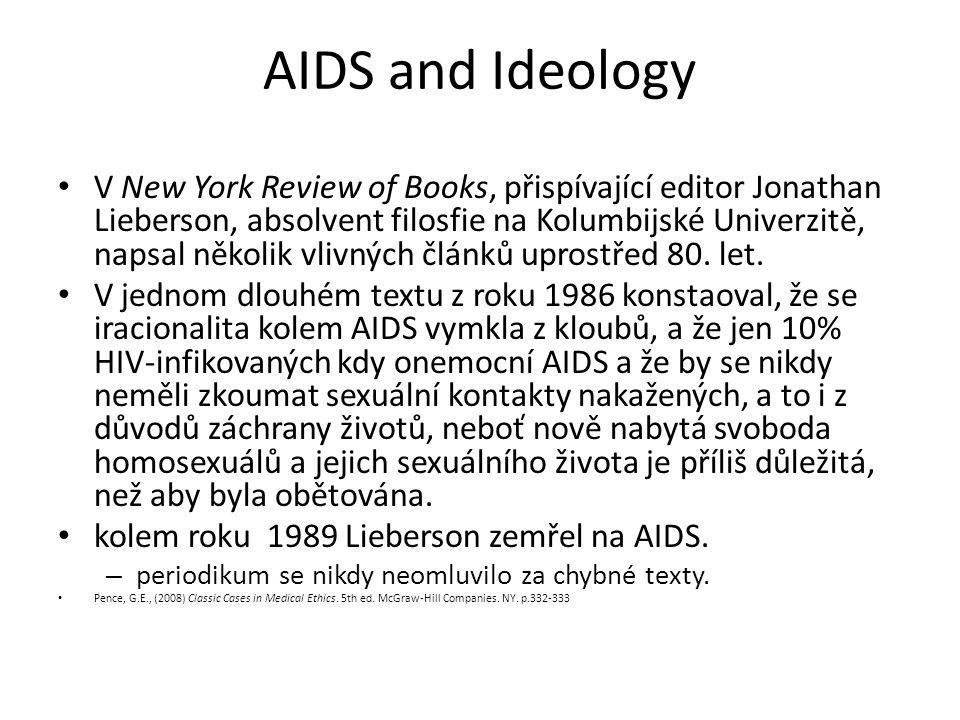AIDS and Ideology V New York Review of Books, přispívající editor Jonathan Lieberson, absolvent filosfie na Kolumbijské Univerzitě, napsal několik vli