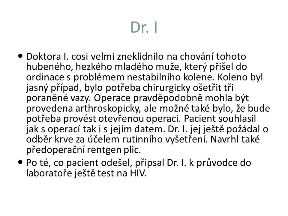 Test 30 (USMLE) Vaším pacientem je HIV-positivní lékař.