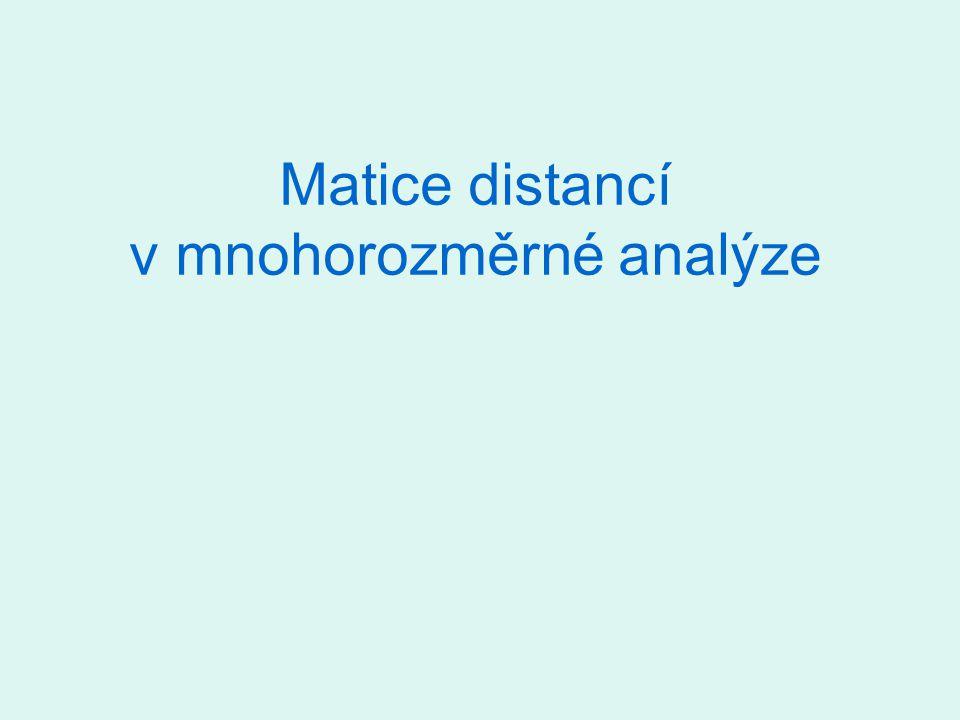 Distanční matice – proč se objevují.