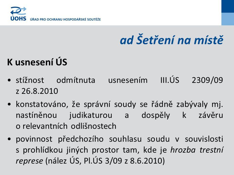 ad Šetření na místě K usnesení ÚS stížnost odmítnuta usnesením III.ÚS 2309/09 z 26.8.2010 konstatováno, že správní soudy se řádně zabývaly mj.