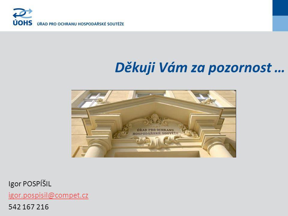 Děkuji Vám za pozornost … Igor POSPÍŠIL igor.pospisil@compet.cz 542 167 216