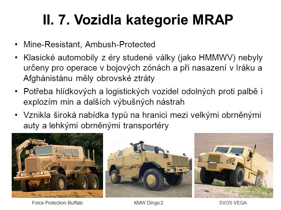 II. 7. Vozidla kategorie MRAP Mine-Resistant, Ambush-Protected Klasické automobily z éry studené války (jako HMMWV) nebyly určeny pro operace v bojový