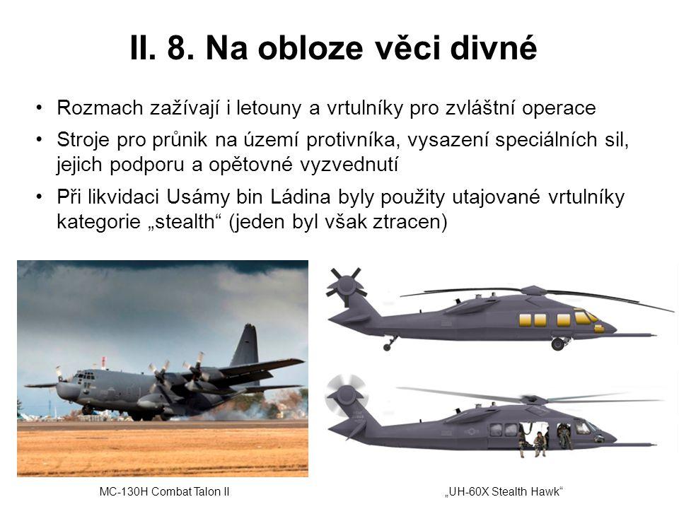 II. 8. Na obloze věci divné Rozmach zažívají i letouny a vrtulníky pro zvláštní operace Stroje pro průnik na území protivníka, vysazení speciálních si