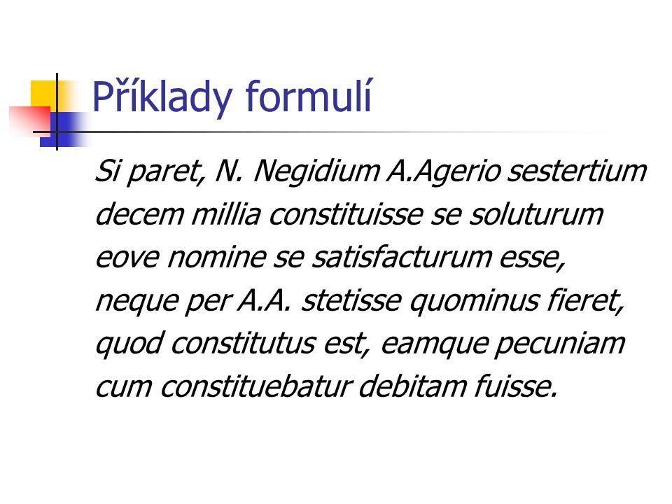 Příklady formulí Si paret, N.