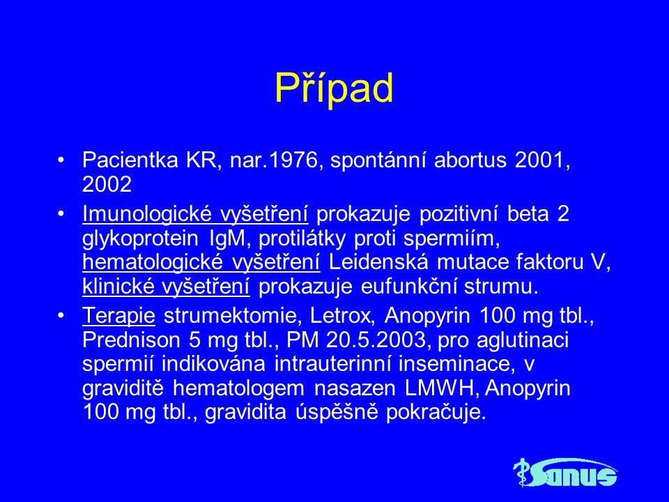 Intrauterinní inseminace Neúspěch 3 a více intrauterinních inseminací Normální spermiogram, průchodné vejcovody dle laparoskopie, vyloučen uterinní faktor ultrasonograficky, hysteroskopicky Podpora luteinní fáze progestiny