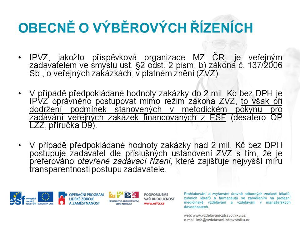 OBECNĚ O VÝBĚROVÝCH ŘÍZENÍCH IPVZ, jakožto příspěvková organizace MZ ČR, je veřejným zadavatelem ve smyslu ust.