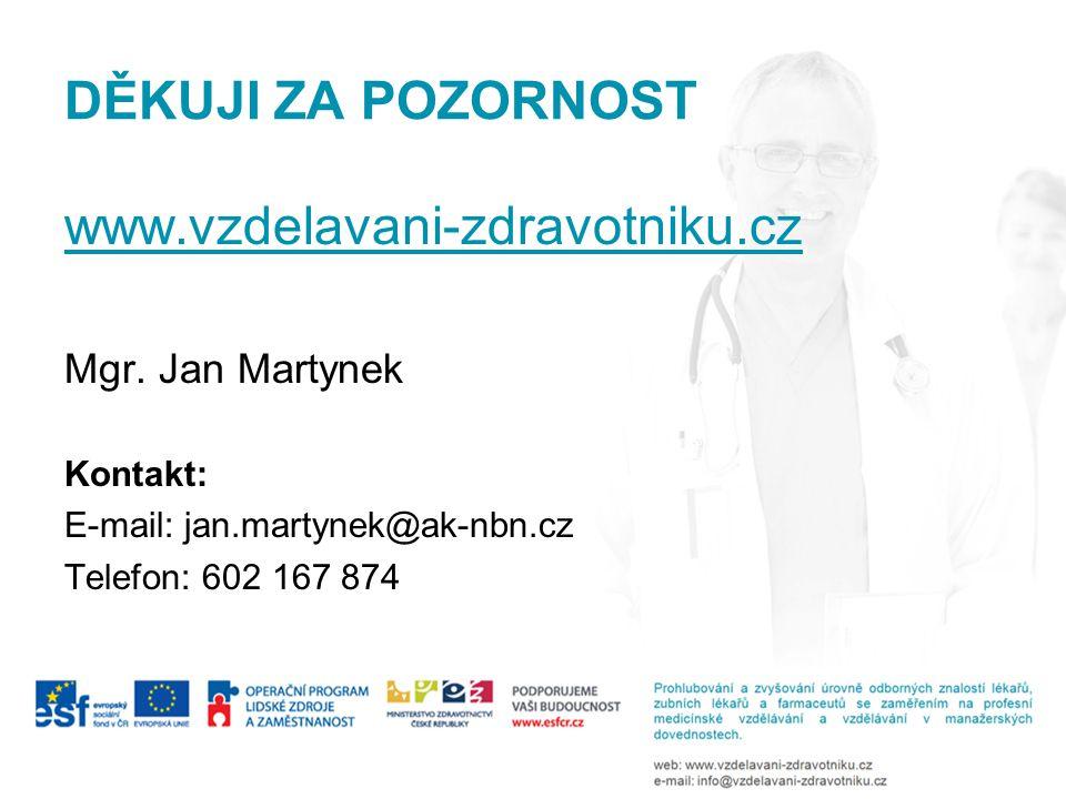 DĚKUJI ZA POZORNOST www.vzdelavani-zdravotniku.cz Mgr.