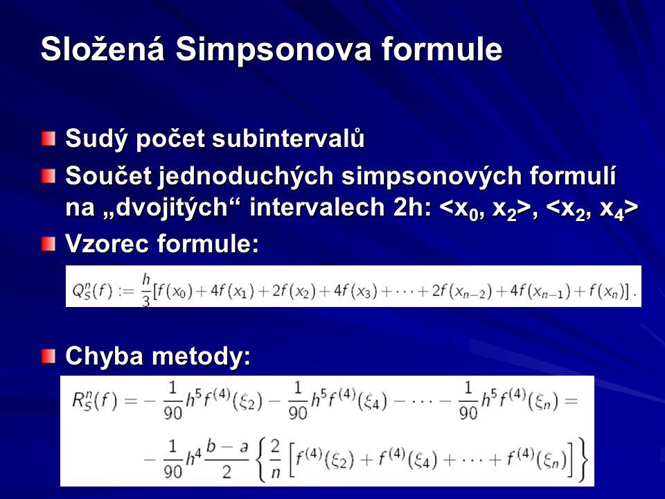 "Složená Simpsonova formule Sudý počet subintervalů Součet jednoduchých simpsonových formulí na ""dvojitých"" intervalech 2h:, Součet jednoduchých simpso"
