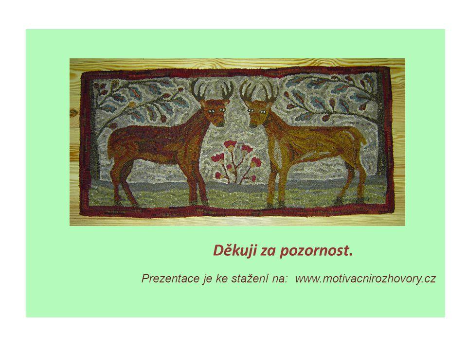 Děkuji za pozornost. Prezentace je ke stažení na: www.motivacnirozhovory.cz