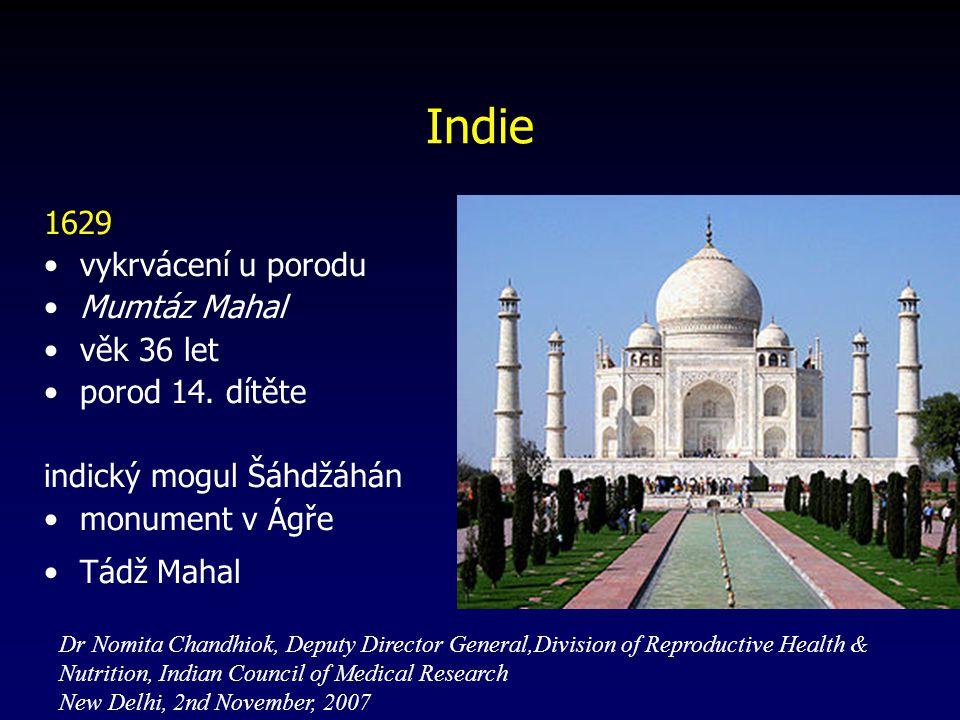 Indie 1629 vykrvácení u porodu Mumtáz Mahal věk 36 let porod 14.