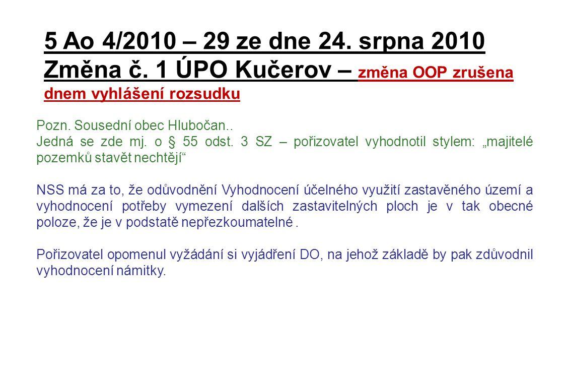 5 Ao 4/2010 – 29 ze dne 24. srpna 2010 Změna č. 1 ÚPO Kučerov – změna OOP zrušena dnem vyhlášení rozsudku Pozn. Sousední obec Hlubočan.. Jedná se zde