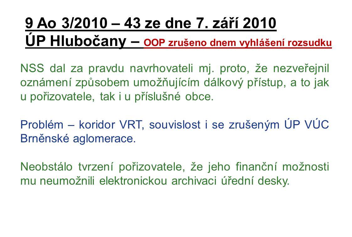 9 Ao 3/2010 – 43 ze dne 7. září 2010 ÚP Hlubočany – OOP zrušeno dnem vyhlášení rozsudku NSS dal za pravdu navrhovateli mj. proto, že nezveřejnil oznám