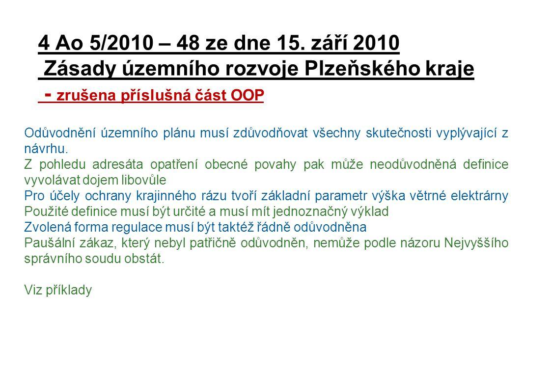 4 Ao 5/2010 – 48 ze dne 15. září 2010 Zásady územního rozvoje Plzeňského kraje - zrušena příslušná část OOP Odůvodnění územního plánu musí zdůvodňovat