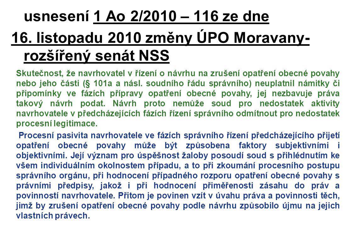 usnesení 1 Ao 2/2010 – 116 ze dne 16. listopadu 2010 změny ÚPO Moravany- rozšířený senát NSS Skutečnost, že navrhovatel v řízení o návrhu na zrušení o