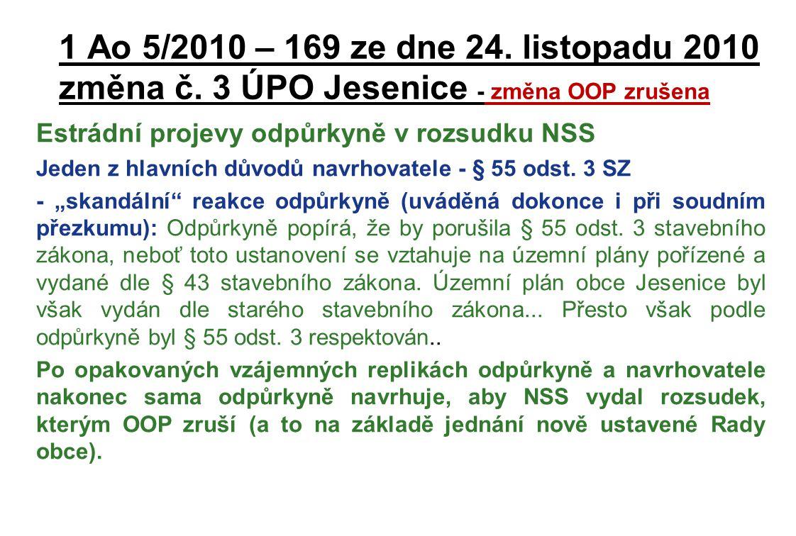 1 Ao 5/2010 – 169 ze dne 24. listopadu 2010 změna č. 3 ÚPO Jesenice - změna OOP zrušena Estrádní projevy odpůrkyně v rozsudku NSS Jeden z hlavních dův