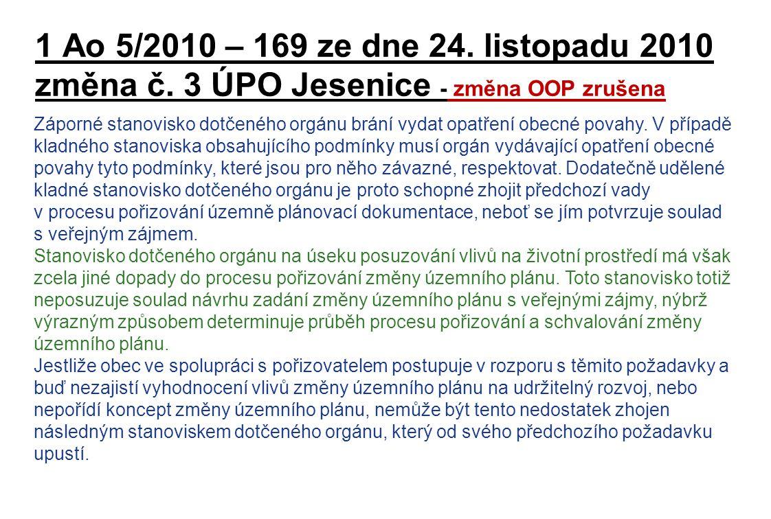 1 Ao 5/2010 – 169 ze dne 24. listopadu 2010 změna č. 3 ÚPO Jesenice - změna OOP zrušena Záporné stanovisko dotčeného orgánu brání vydat opatření obecn