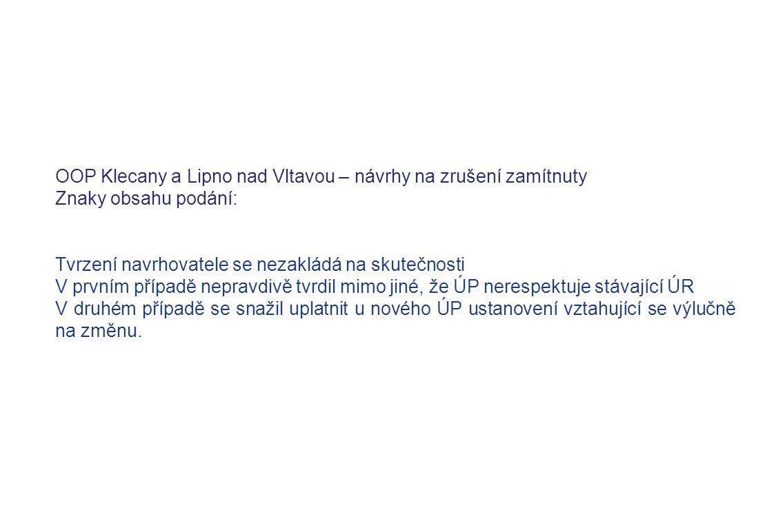 OOP Klecany a Lipno nad Vltavou – návrhy na zrušení zamítnuty Znaky obsahu podání: Tvrzení navrhovatele se nezakládá na skutečnosti V prvním případě n