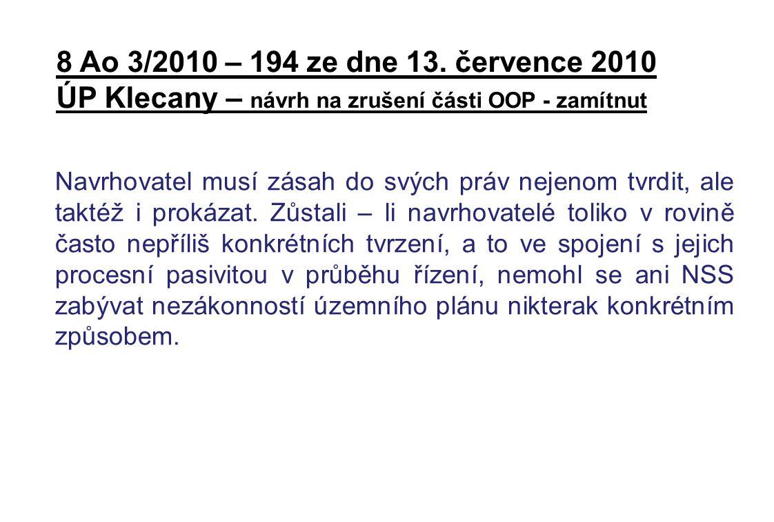 8 Ao 3/2010 – 194 ze dne 13. července 2010 ÚP Klecany – návrh na zrušení části OOP - zamítnut Navrhovatel musí zásah do svých práv nejenom tvrdit, ale