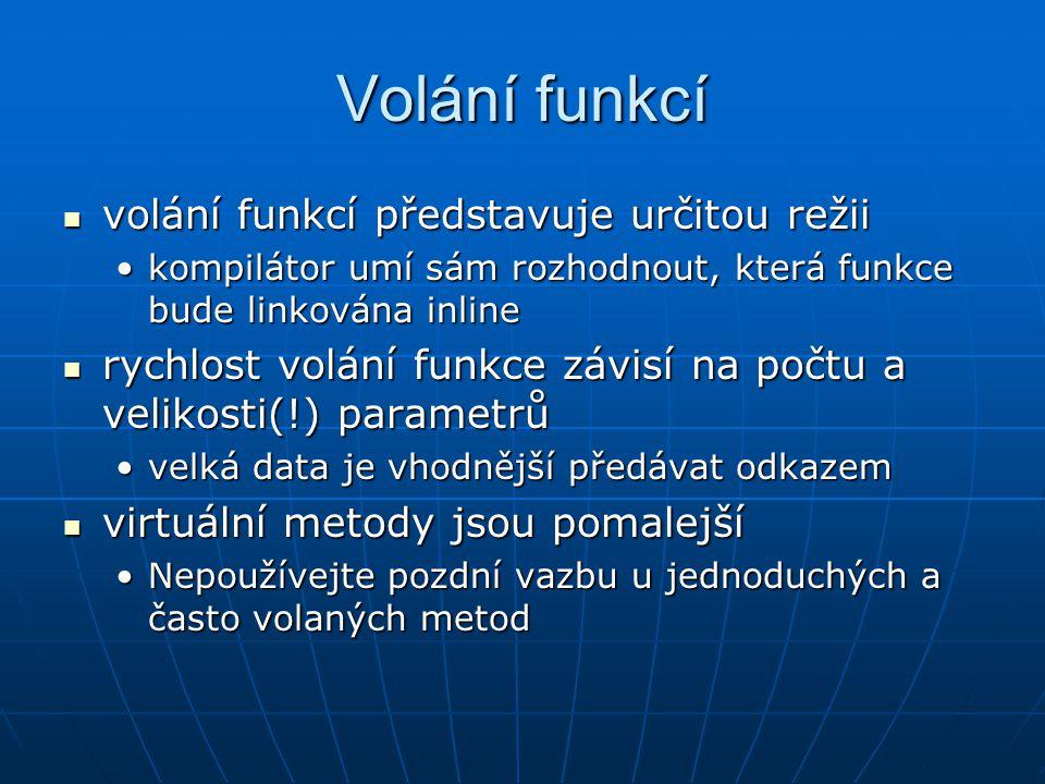 Volání funkcí volání funkcí představuje určitou režii volání funkcí představuje určitou režii kompilátor umí sám rozhodnout, která funkce bude linková