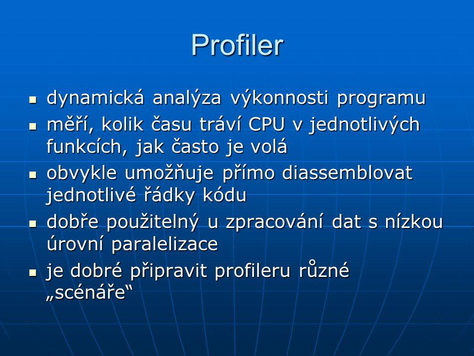 Profiler dynamická analýza výkonnosti programu dynamická analýza výkonnosti programu měří, kolik času tráví CPU v jednotlivých funkcích, jak často je