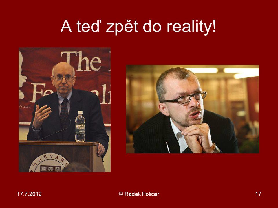 A teď zpět do reality! 17.7.2012© Radek Policar17