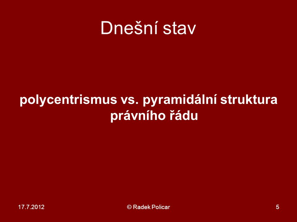 17.7.2012© Radek Policar26 Mgr.