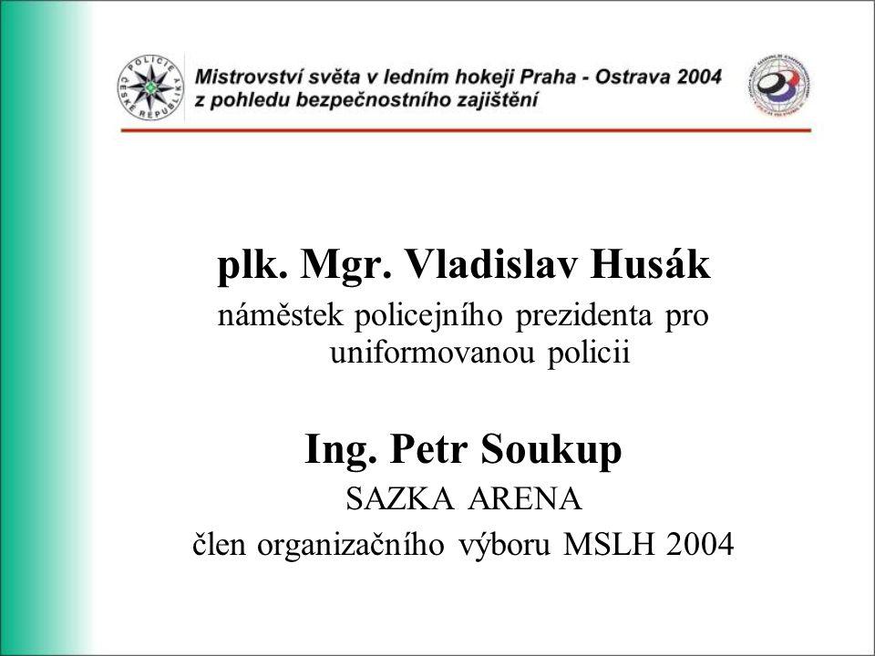 plk.Mgr. Vladislav Husák náměstek policejního prezidenta pro uniformovanou policii Ing.