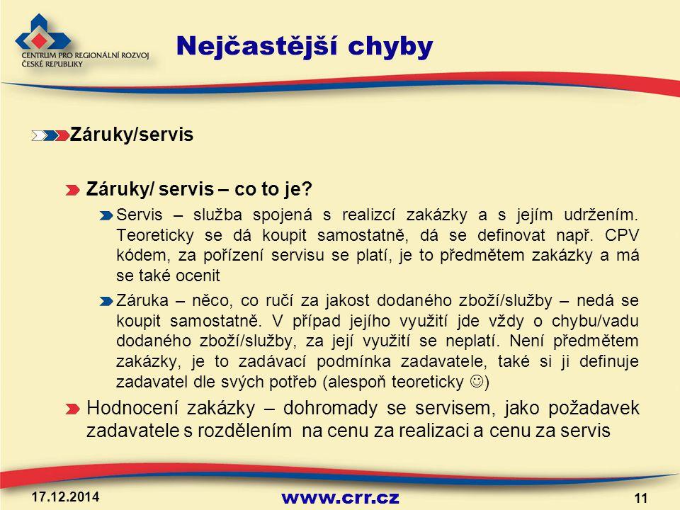 www.crr.cz 17.12.2014 11 Nejčastější chyby Záruky/servis Záruky/ servis – co to je.