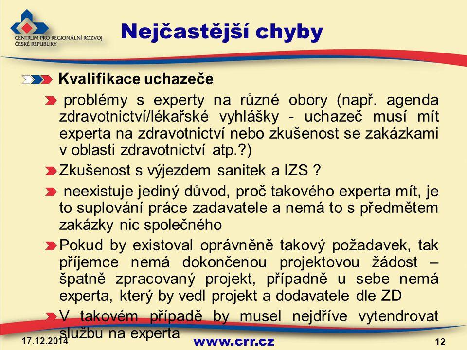 www.crr.cz 17.12.2014 12 Nejčastější chyby Kvalifikace uchazeče problémy s experty na různé obory (např.