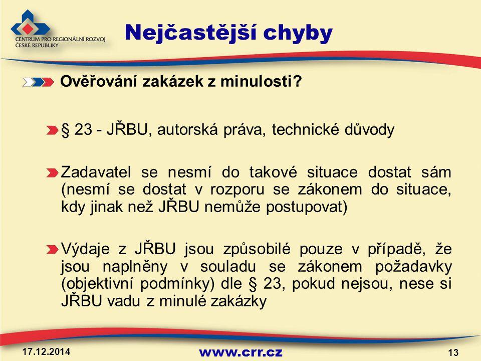 www.crr.cz 17.12.2014 13 Nejčastější chyby Ověřování zakázek z minulosti.