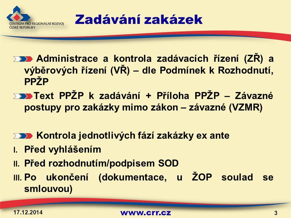 """www.crr.cz 17.12.2014 4 Zadávání zakázek - PPŽP zásady transparentnosti, rovného zacházení a zákazu diskriminace (§ 6 ZVZ), zásady hospodárnosti, efektivnosti a účelnosti vynaložených prostředků (§2 zákona o finanční kontrole) (dále jen """"zásady 3E )."""