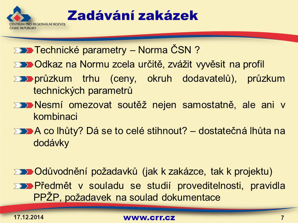 www.crr.cz 17.12.2014 7 Zadávání zakázek Technické parametry – Norma ČSN .