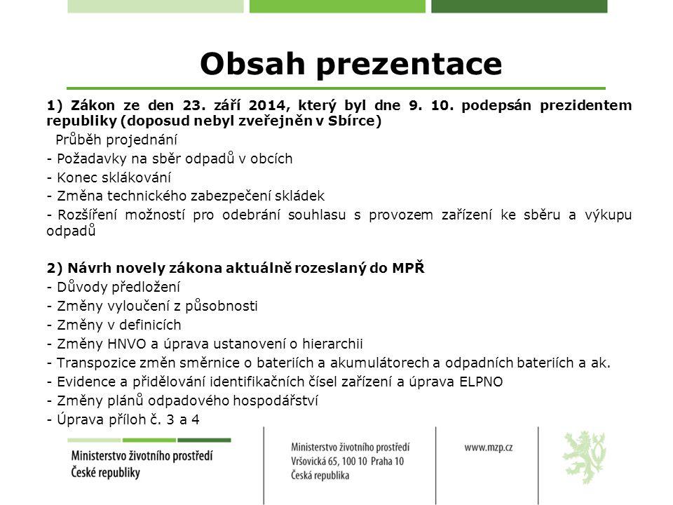 Obsah prezentace 1) Zákon ze den 23.září 2014, který byl dne 9.