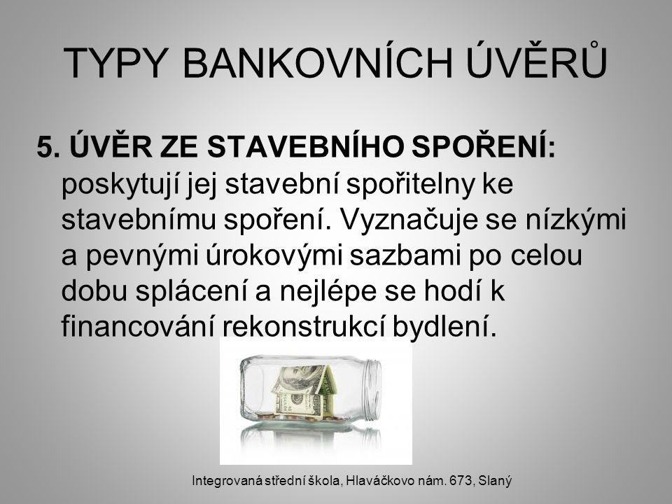 TYPY BANKOVNÍCH ÚVĚRŮ 5.