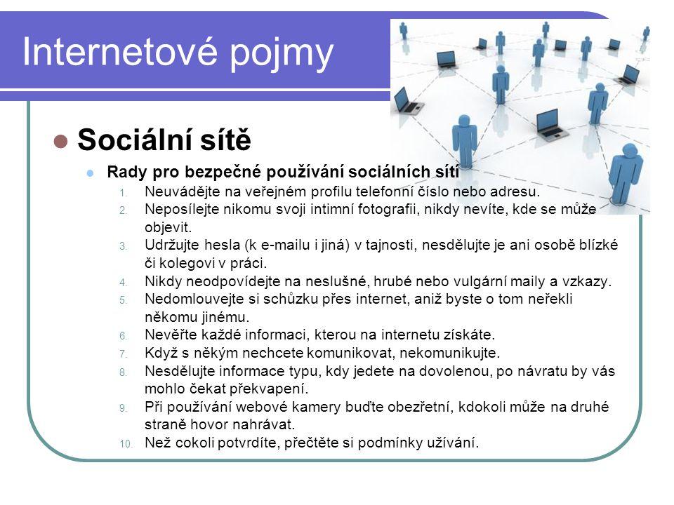 Internetové pojmy Sociální sítě Rady pro bezpečné používání sociálních sítí 1.