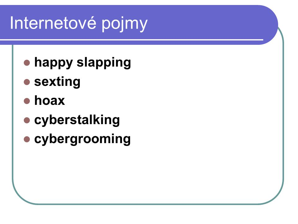 happy slapping sexting hoax cyberstalking cybergrooming