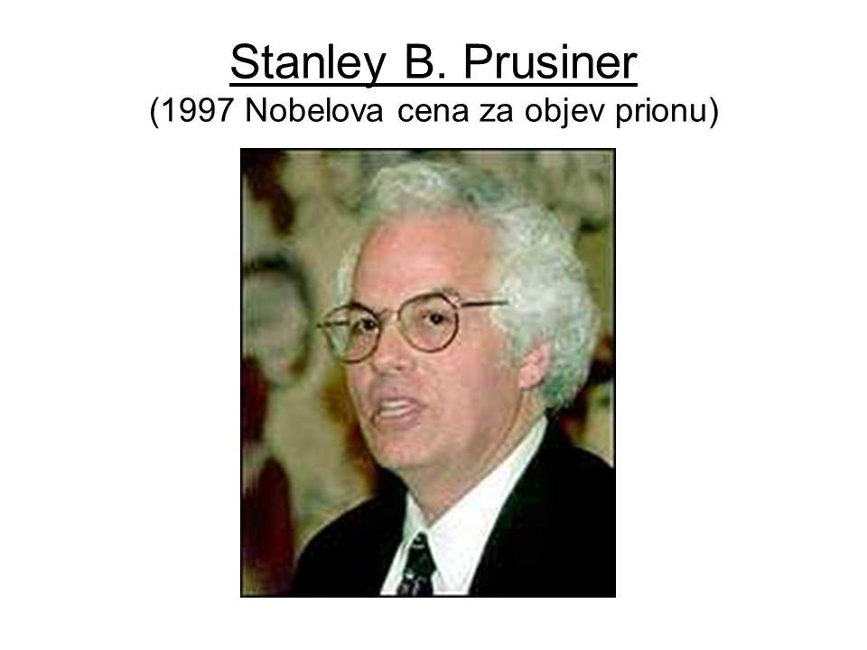 Stanley B. Prusiner (1997 Nobelova cena za objev prionu)