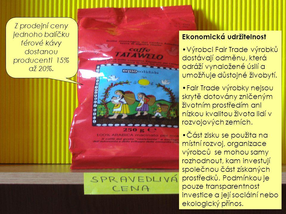 Z prodejní ceny jednoho balíčku férové kávy dostanou producenti 15% až 20%.